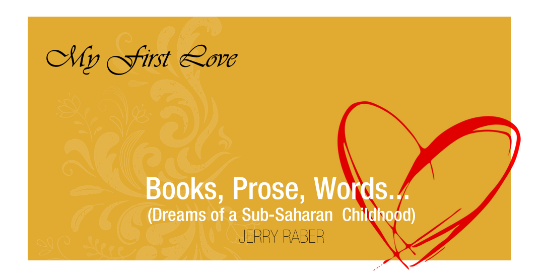 Books, Prose, Words … And Dreams of a Sub-Saharan  Childhood