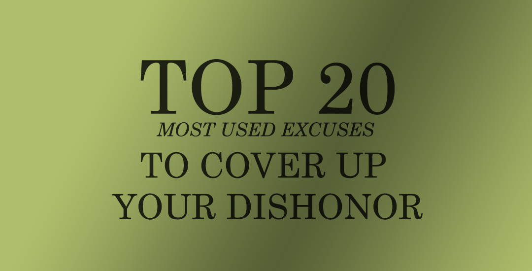 "Top 20 ""Most Used"" Excuses To Cover Up Your Dishonor"