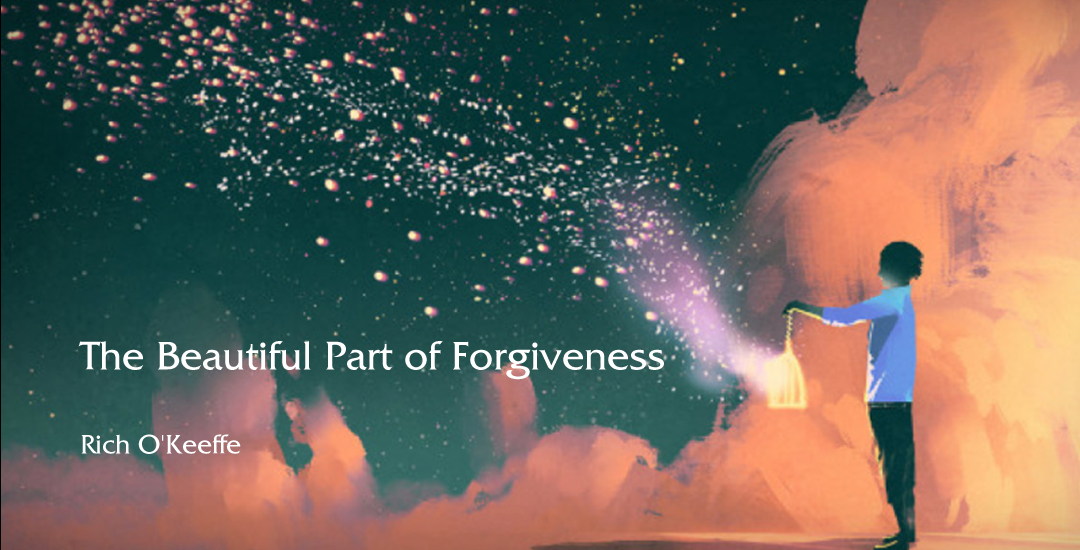The Beautiful Part of Forgiveness