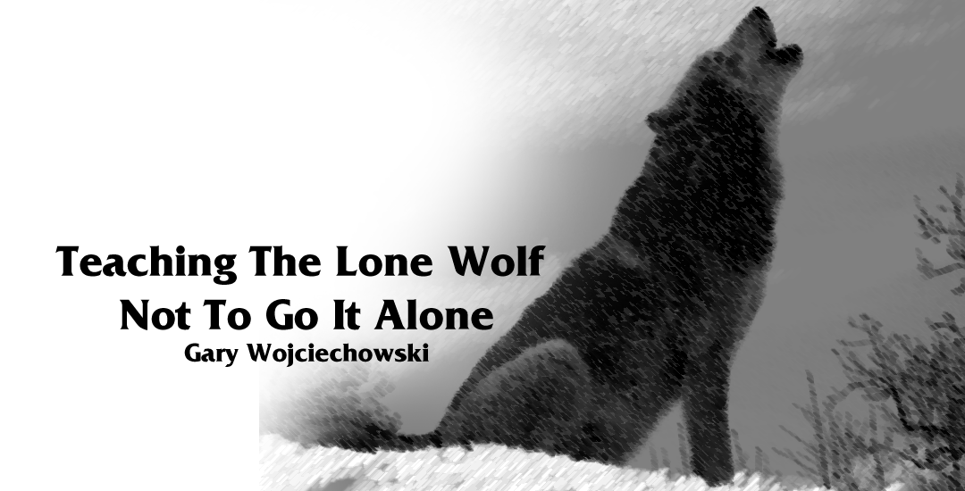 Teaching The Lone Wolf Not To Go It Alone