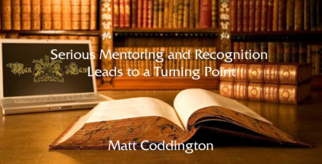 Serious Mentoring and Recognition Leads to a Turning Point
