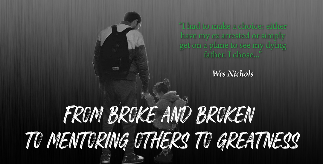 From Broke and Broken to Mentoring Others to Greatness