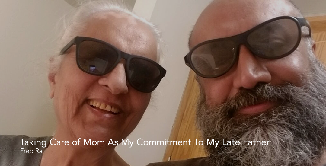 Taking Care of Mom As My Commitment To My Late Father