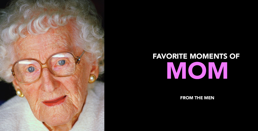 Favorite Moments of Mom